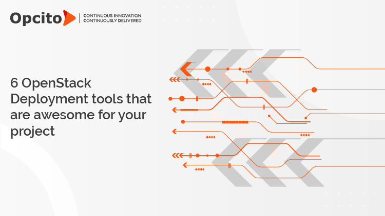 6 OpenStack Deployment tools that are awesome for your project