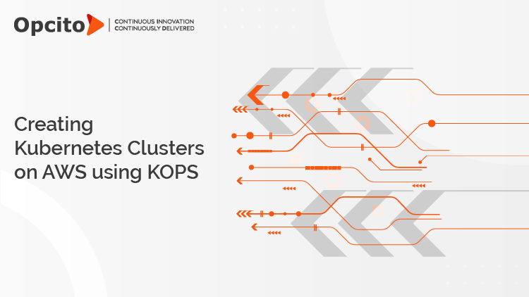 Creating Kubernetes Clusters on AWS using KOPS