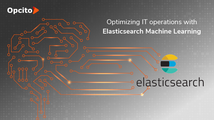 Optimizing IT operations with Elasticsearch Machine Learning