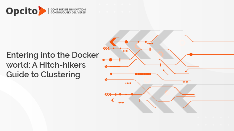 Entering into the Docker world A Hitch-hikers Guide to Clustering