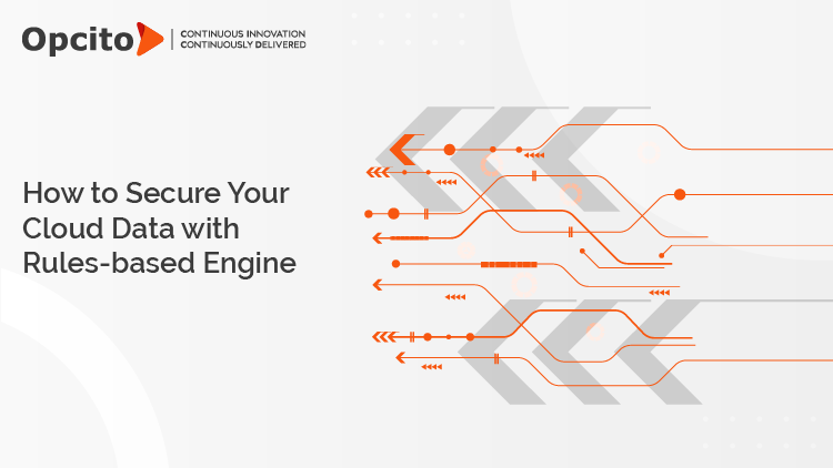How to Secure Your Cloud Data with Rules-based Engine