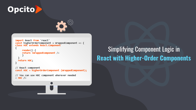 Simplifying Component Logic in React with Higher-Order Components